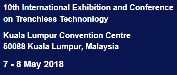10th International Exhibition and Conference on Trenchless Technonlogy, Kuala Lumpur Convention Centre 50088 Kuala Lumpur, Malaysia, 7 - 8 May 2018